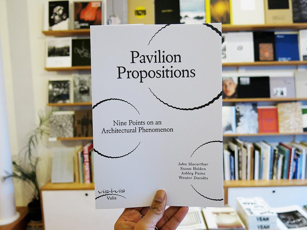 New Publication: Pavilion Propositions: Nine points on an architecturalphenomenon